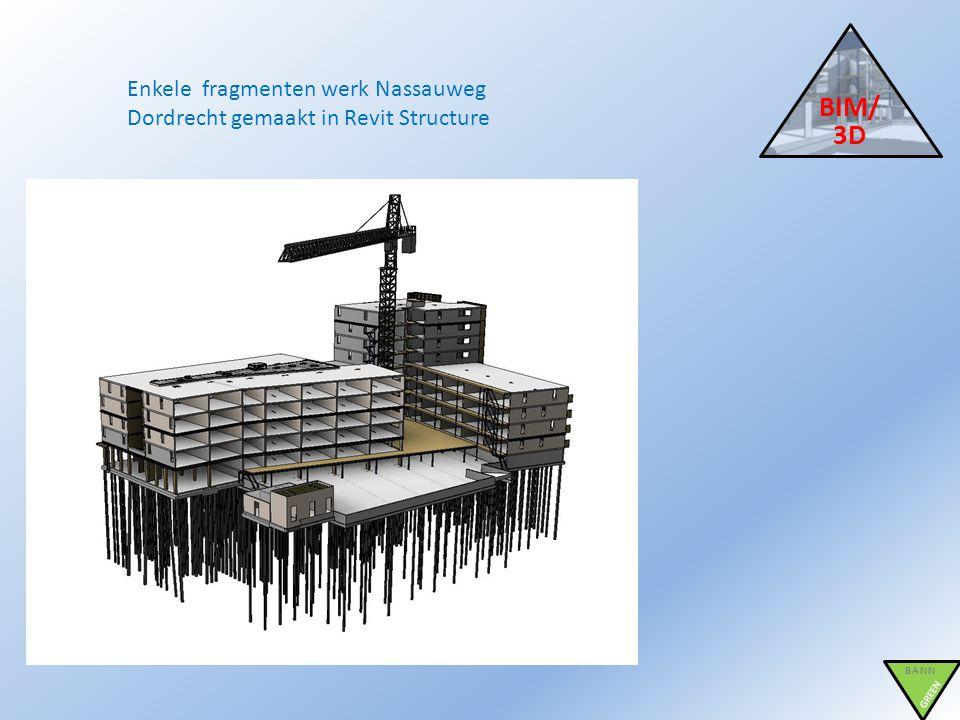 Enkele fragmenten werk Nassauweg Dordrecht gemaakt in Revit Structure BIM/ 3D BANN GREEN