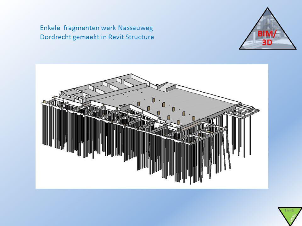 BIM/ 3D BANN GREEN Enkele fragmenten werk Nassauweg Dordrecht gemaakt in Revit Structure