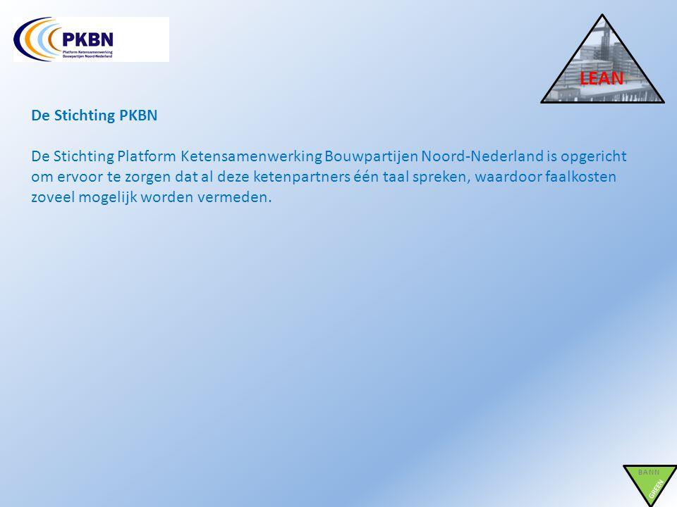 De Stichting PKBN De Stichting Platform Ketensamenwerking Bouwpartijen Noord-Nederland is opgericht om ervoor te zorgen dat al deze ketenpartners één
