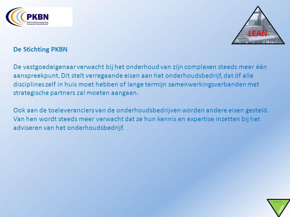 De Stichting PKBN De vastgoedeigenaar verwacht bij het onderhoud van zijn complexen steeds meer één aanspreekpunt. Dit stelt verregaande eisen aan het