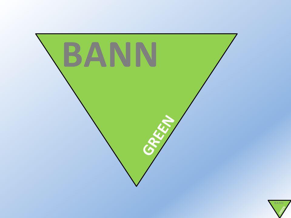 BANN GREEN BANN GREEN