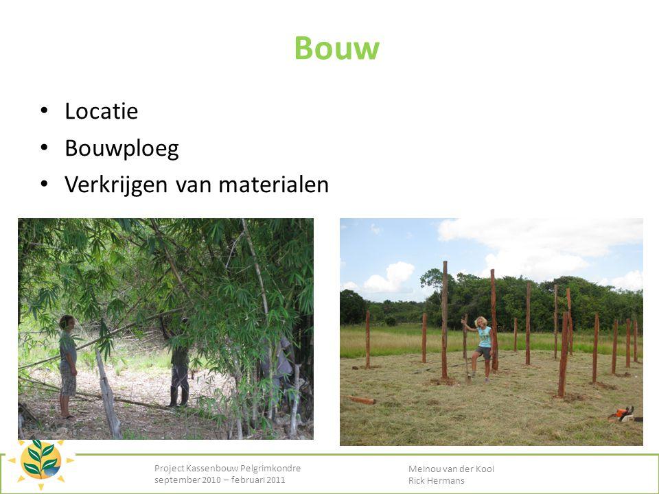 • Locatie • Bouwploeg • Verkrijgen van materialen Project Kassenbouw Pelgrimkondre september 2010 – februari 2011 Meinou van der Kooi Rick Hermans Bou
