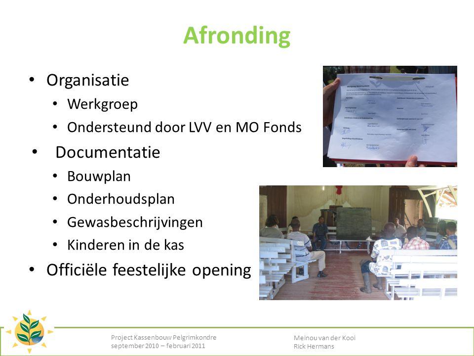 Afronding • Organisatie • Werkgroep • Ondersteund door LVV en MO Fonds • Documentatie • Bouwplan • Onderhoudsplan • Gewasbeschrijvingen • Kinderen in