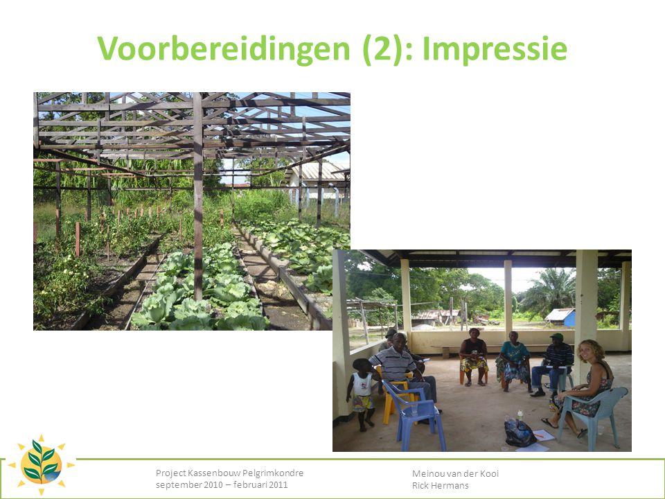 Project Kassenbouw Pelgrimkondre september 2010 – februari 2011 Meinou van der Kooi Rick Hermans Voorbereidingen (2): Impressie