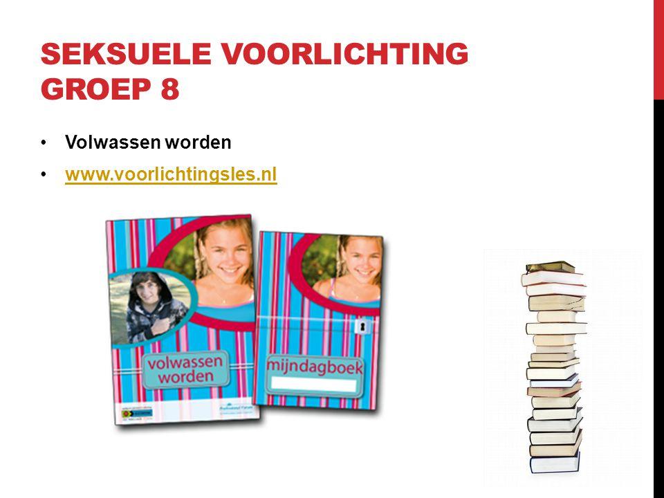 SEKSUELE VOORLICHTING GROEP 8 •Volwassen worden •www.voorlichtingsles.nlwww.voorlichtingsles.nl