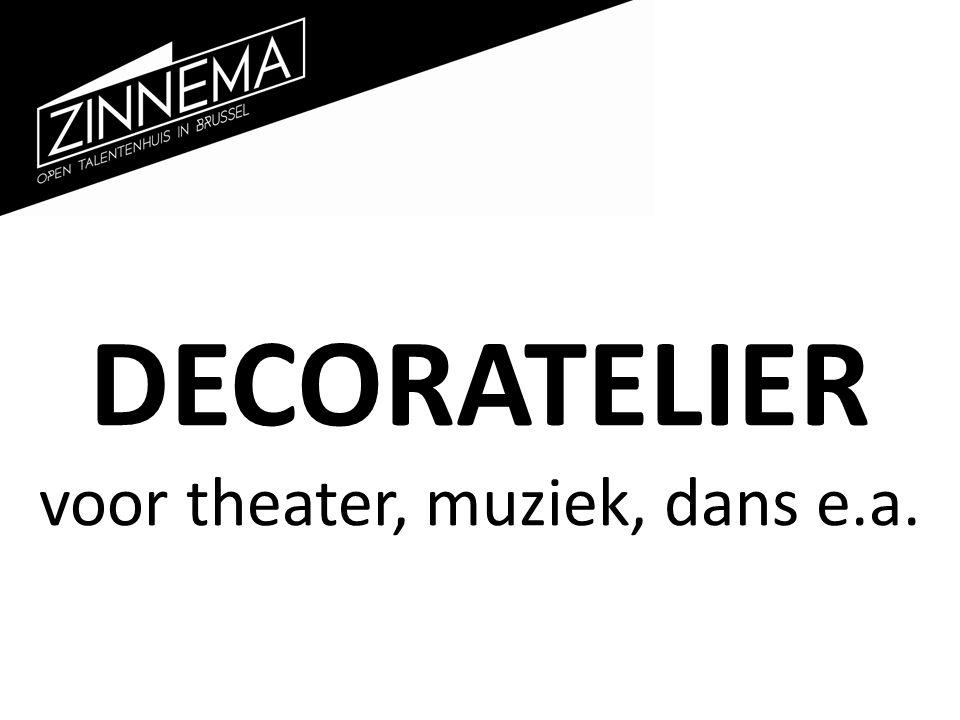 DECORATELIER voor theater, muziek, dans e.a.