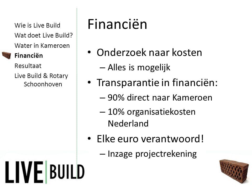 Financiën • Onderzoek naar kosten – Alles is mogelijk • Transparantie in financiën: – 90% direct naar Kameroen – 10% organisatiekosten Nederland • Elke euro verantwoord.