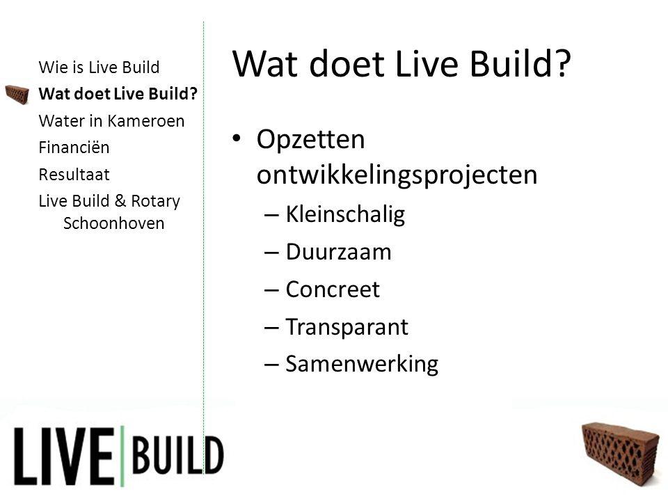 Projecten • Bouw vleugel ziekenhuis (Kameroen) • Bouw lokaal kenniscentrum (Kameroen) • Realisatie water ziekenhuis (Kameroen) • Verbouwing scholen (Kameroen) Wie is Live Build Wat doet Live Build.