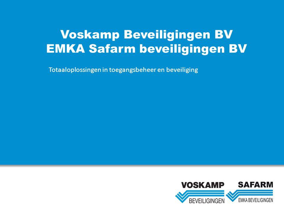 Voskamp Beveiligingen BV EMKA Safarm beveiligingen BV Totaaloplossingen in toegangsbeheer en beveiliging