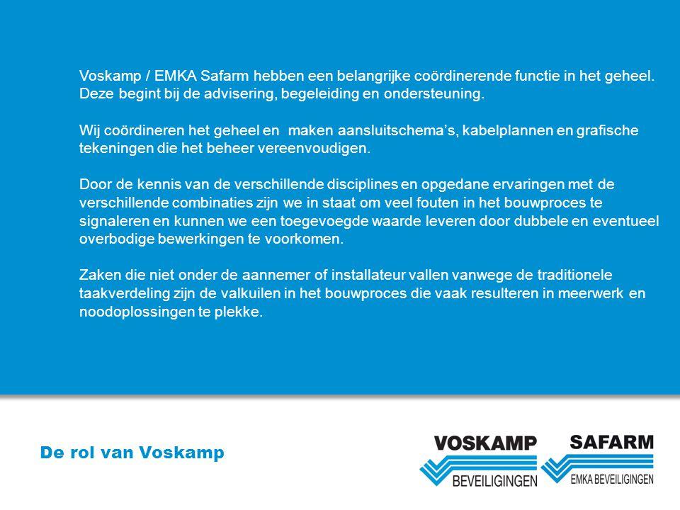 De rol van Voskamp Voskamp / EMKA Safarm hebben een belangrijke coördinerende functie in het geheel. Deze begint bij de advisering, begeleiding en ond