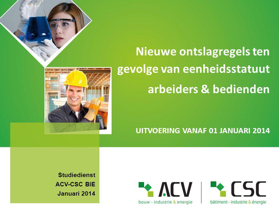 ACV bouw – industrie & energie Ontslagregeling: schema Contracten vanaf 01/01/2014 Contracten voor 01/01/2014 Opzeggings- termijnen Nieuwe termijnen Zelfde opbouw voor arbeider en bediende Uitzondering voor bepaalde sectoren: tijdelijk of definitief (bouw) T1+T2(A/B) + C(A) T1=Vastgeklikt recht (tot 31/12/2013) + T2=nieuwe termijnen C= Compensatie (alleen voor arbeiders) d.m.v.