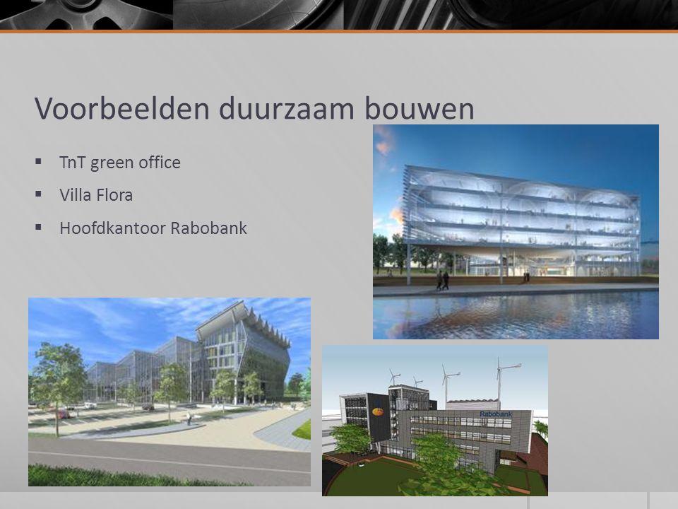 Voorbeelden duurzaam bouwen  TnT green office  Villa Flora  Hoofdkantoor Rabobank