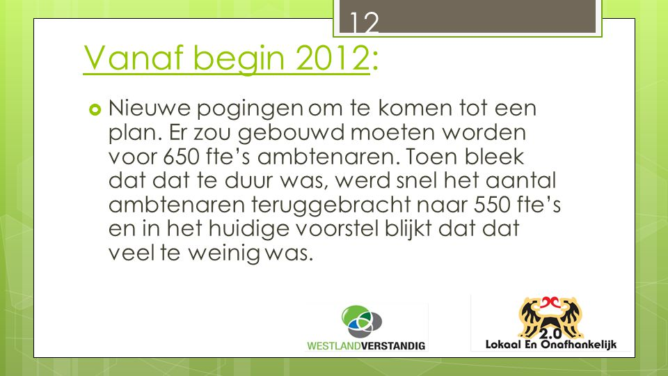 Vanaf begin 2012:  Nieuwe pogingen om te komen tot een plan.