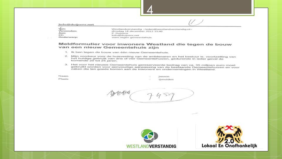 Motie 3:  De Raad van de Gemeente Westland in vergadering bijeen op 30 oktober 2013;  Overwegende :  dat in de overeenkomst met RGD, Rebel en ICOP bedragen genoemd worden van respectievelijk: RGB € 257.000,-- + BTW, € 183.618 + BTW en € 64.000,-- + BTW.