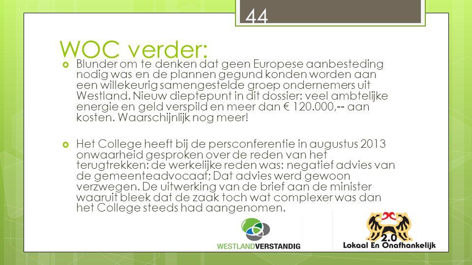 WOC verder:  Blunder om te denken dat geen Europese aanbesteding nodig was en de plannen gegund konden worden aan een willekeurig samengestelde groep ondernemers uit Westland.