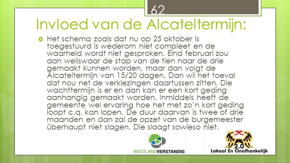Invloed van de Alcateltermijn:  Het schema zoals dat nu op 25 oktober is toegestuurd is wederom niet compleet en de waarheid wordt niet gesproken.