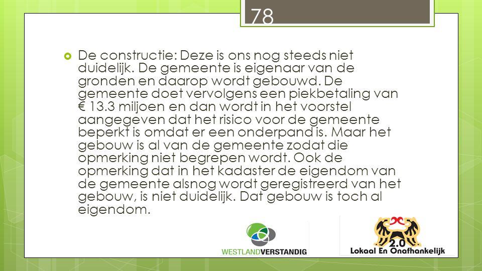 78  De constructie: Deze is ons nog steeds niet duidelijk.