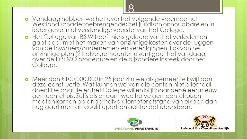  de verdere infrastructuur Tiendweg;  Infrastructuur/parkeerplaatsen Verdilaan;  asbestverwijdering Verdilaan;  verkeersmaatregelen rondom de Tiendweg;  aanleg van de verlegde Tiendweg en de rotonde en de aankoop van gronden van Pieter van Foreest kost € 3 miljoen; Deze kosten worden volledig geboekt op plan Hoogeland, maar dat is ten onrechte.