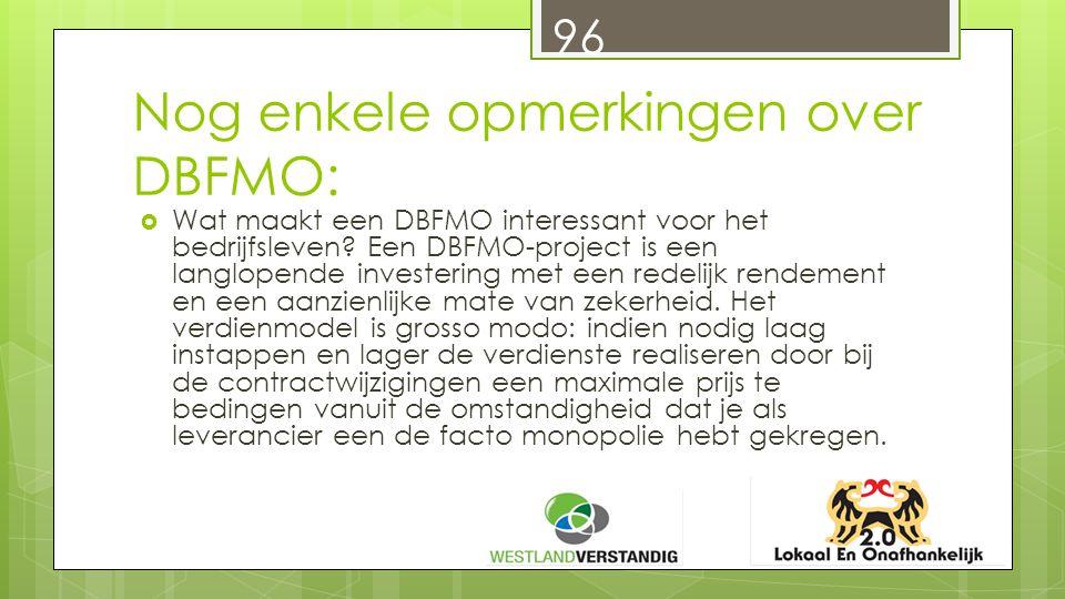 Nog enkele opmerkingen over DBFMO:  Wat maakt een DBFMO interessant voor het bedrijfsleven.
