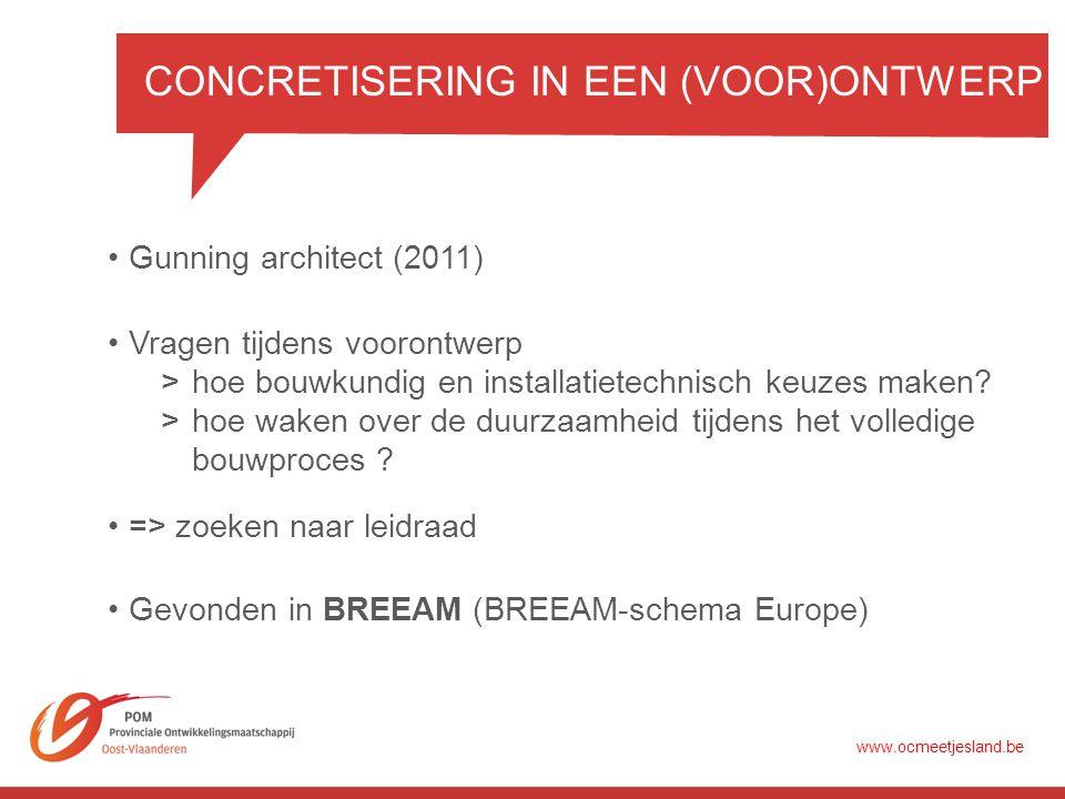 CONCRETISERING IN EEN (VOOR)ONTWERP •Gunning architect (2011) •Vragen tijdens voorontwerp >hoe bouwkundig en installatietechnisch keuzes maken.