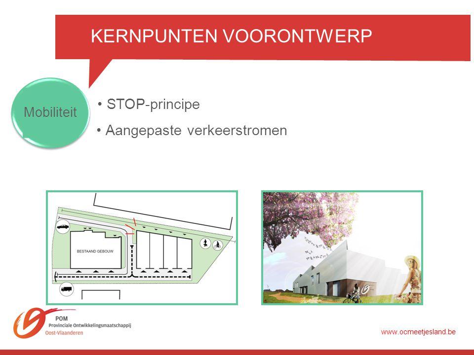 KERNPUNTEN VOORONTWERP Mobiliteit •STOP-principe •Aangepaste verkeerstromen www.ocmeetjesland.be