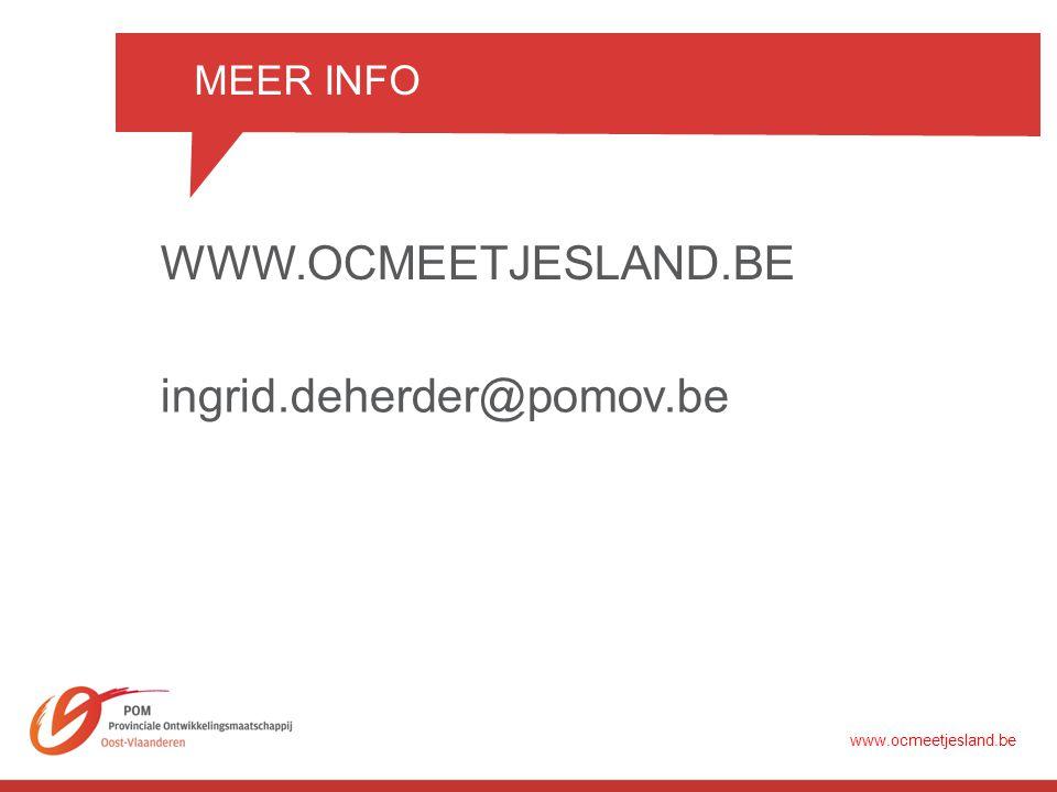 WWW.OCMEETJESLAND.BE MEER INFO www.ocmeetjesland.be ingrid.deherder@pomov.be