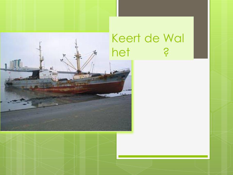 Keert de Wal het schip?