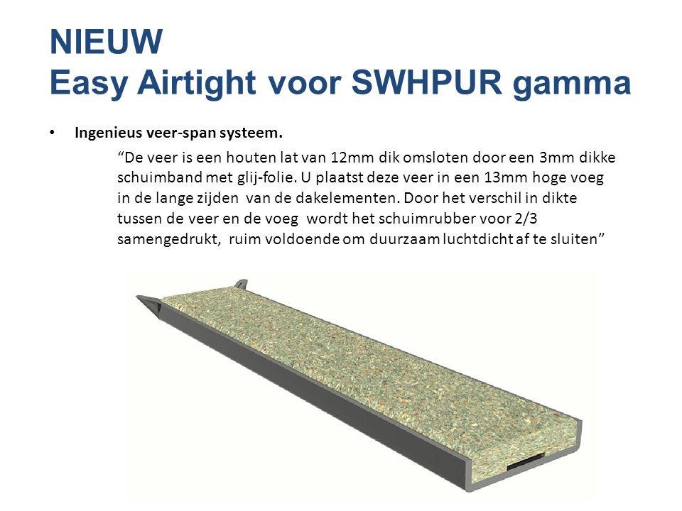 """NIEUW Easy Airtight voor SWHPUR gamma • Ingenieus veer-span systeem. """"De veer is een houten lat van 12mm dik omsloten door een 3mm dikke schuimband me"""