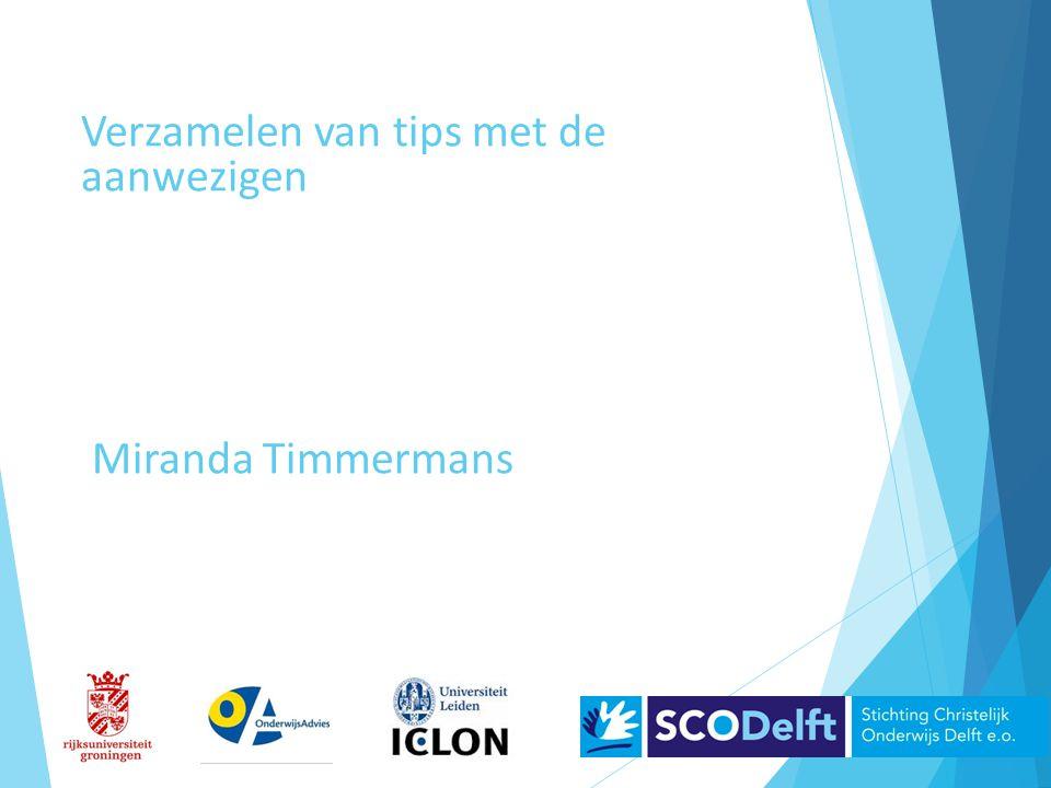 Verzamelen van tips met de aanwezigen Miranda Timmermans