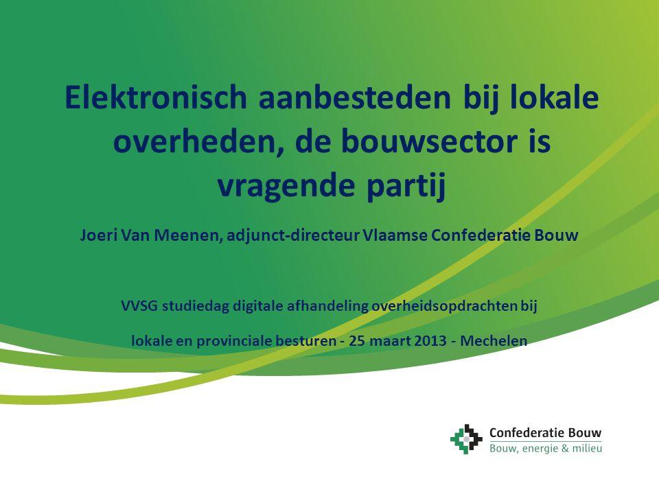 Elektronisch aanbesteden bij lokale overheden, de bouwsector is vragende partij Joeri Van Meenen, adjunct-directeur Vlaamse Confederatie Bouw VVSG stu