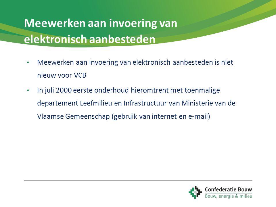 Meewerken aan invoering van elektronisch aanbesteden • Meewerken aan invoering van elektronisch aanbesteden is niet nieuw voor VCB • In juli 2000 eers