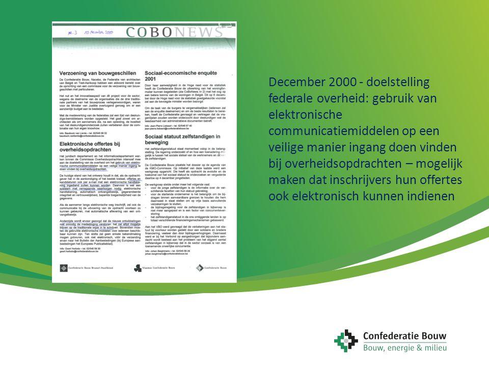 December 2000 - doelstelling federale overheid: gebruik van elektronische communicatiemiddelen op een veilige manier ingang doen vinden bij overheidso