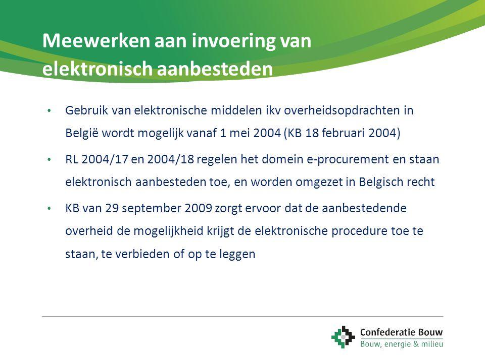 Meewerken aan invoering van elektronisch aanbesteden • Gebruik van elektronische middelen ikv overheidsopdrachten in België wordt mogelijk vanaf 1 mei