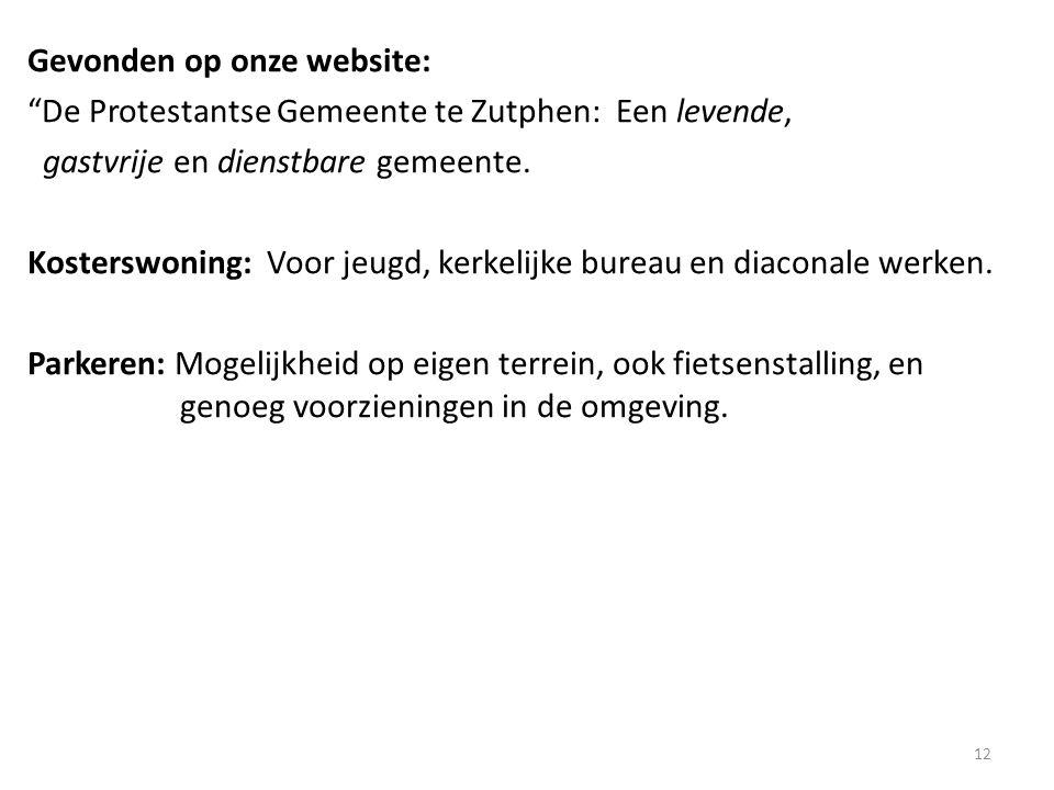 Gevonden op onze website: De Protestantse Gemeente te Zutphen: Een levende, gastvrije en dienstbare gemeente.