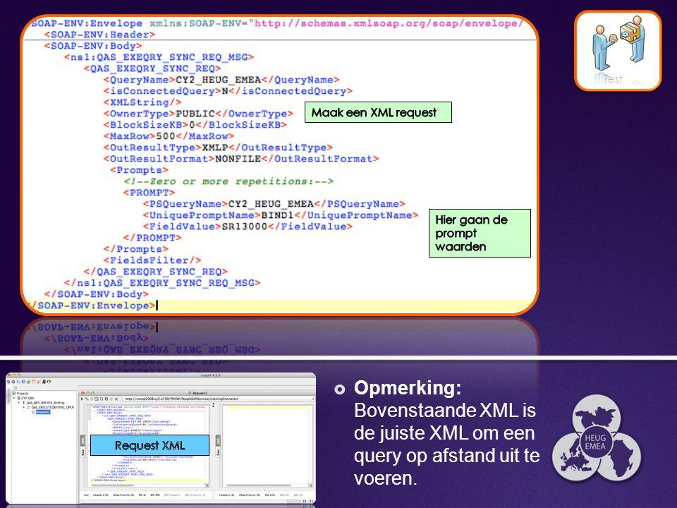 25 Test  Opmerking: Bovenstaande XML is de juiste XML om een query op afstand uit te voeren.