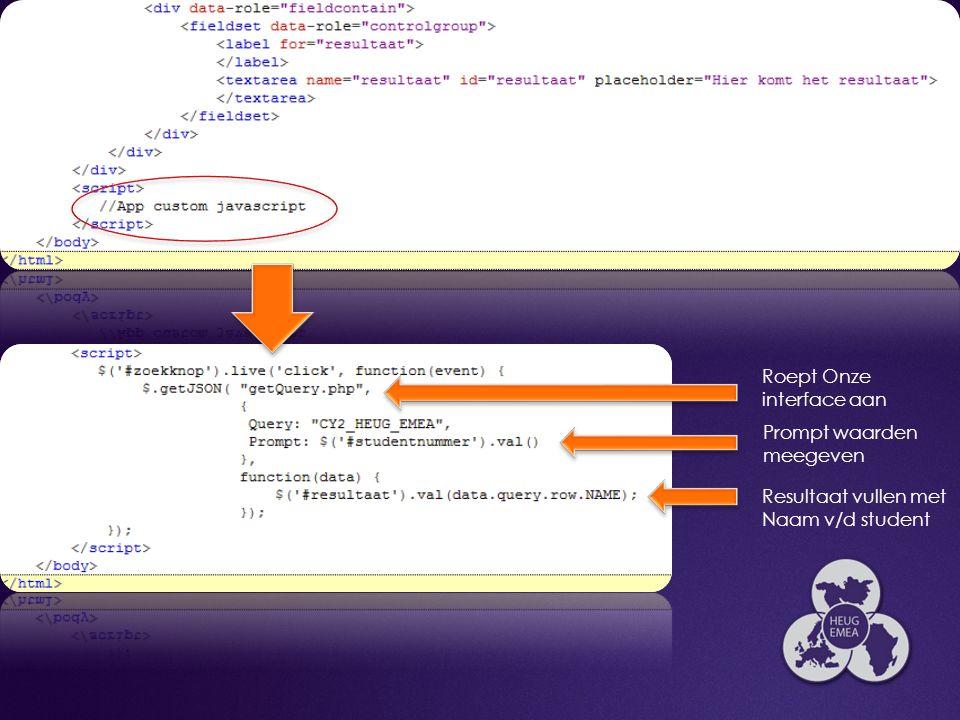 37 Roept Onze interface aan Prompt waarden meegeven Resultaat vullen met Naam v/d student