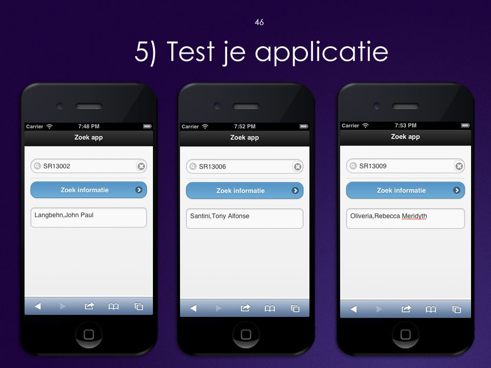 46 5) Test je applicatie