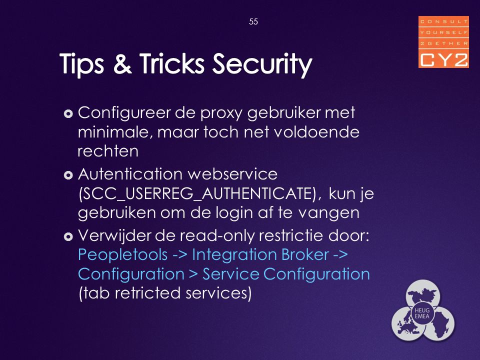  Configureer de proxy gebruiker met minimale, maar toch net voldoende rechten  Autentication webservice (SCC_USERREG_AUTHENTICATE), kun je gebruiken