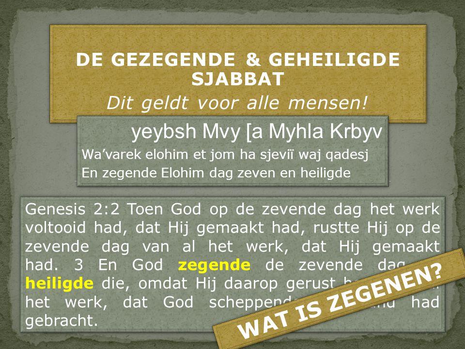 DAN VOLGEN DE WERKTIJDEN Exodus 35:2 Zes dagen kan daaraan gewerkt worden, maar de zevende dag, de sabbat, moet een dag van volstrekte rust zijn, gewijd aan de HEER.