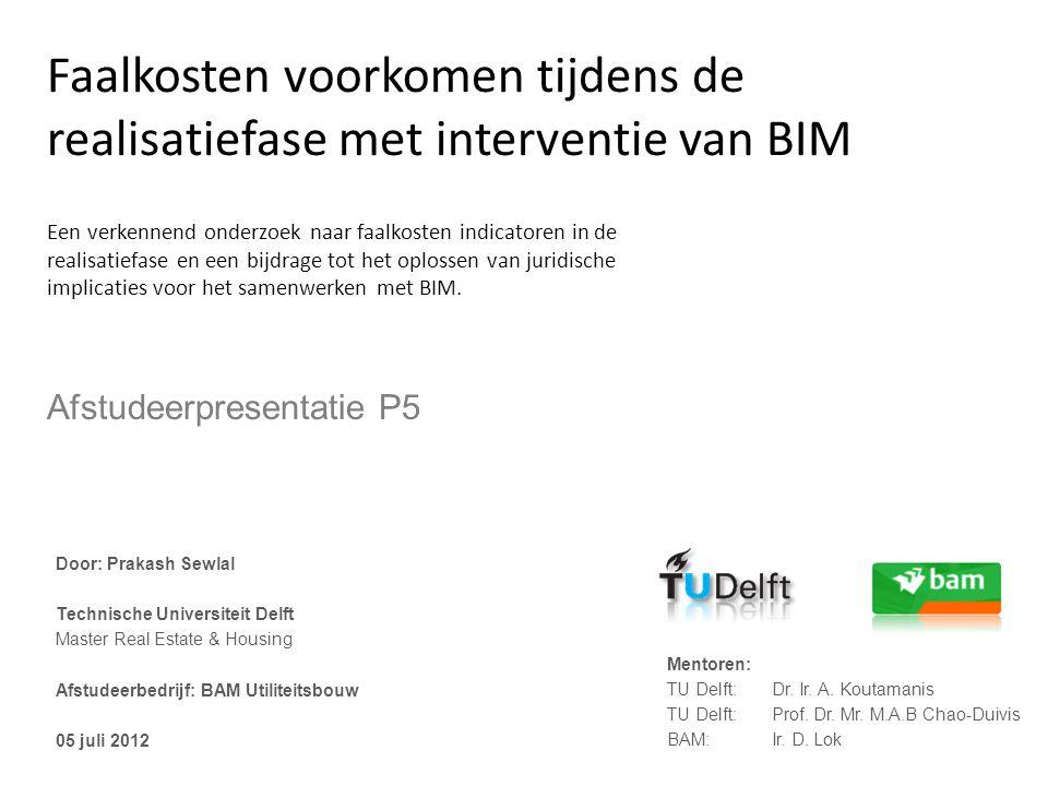 Faalkosten voorkomen tijdens de realisatiefase met interventie van BIM Een verkennend onderzoek naar faalkosten indicatoren in de realisatiefase en ee