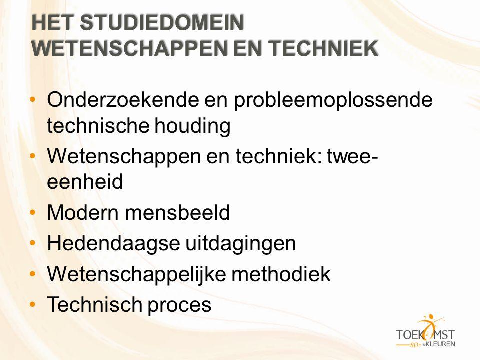 HET STUDIEDOMEIN WETENSCHAPPEN EN TECHNIEK •Onderzoekende en probleemoplossende technische houding •Wetenschappen en techniek: twee- eenheid •Modern mensbeeld •Hedendaagse uitdagingen •Wetenschappelijke methodiek •Technisch proces