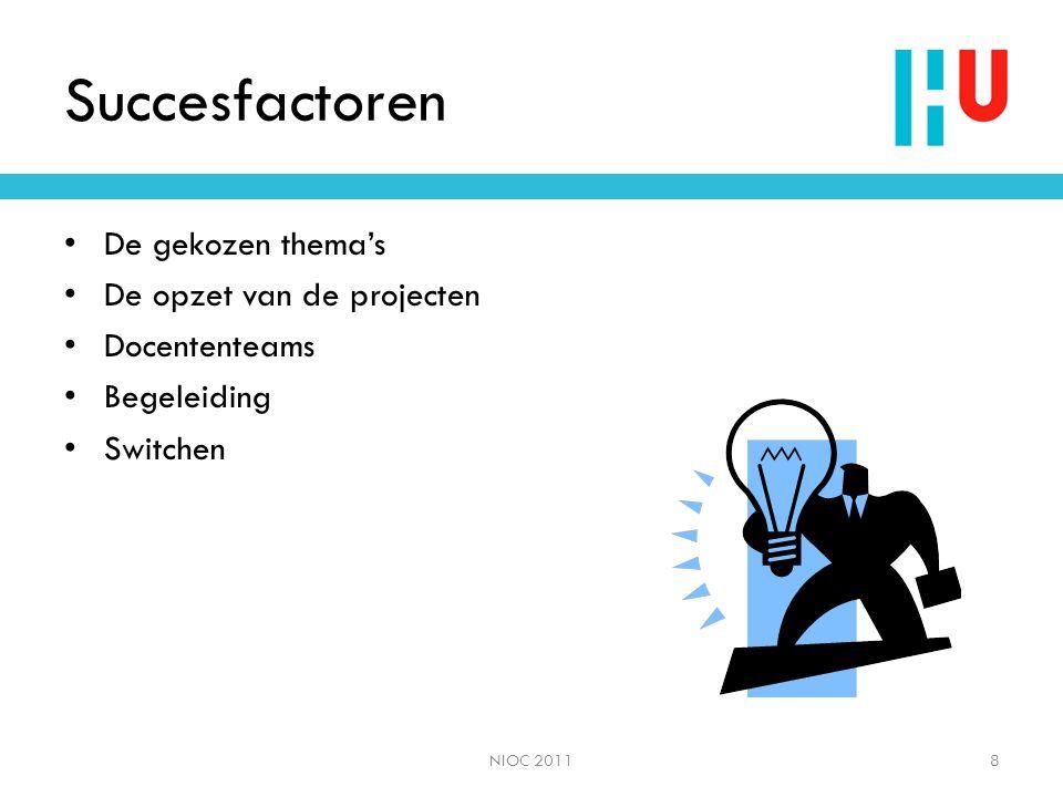 Evaluatie  Eén propedeuseroute voor het gehele Instituut met een brede oriëntatie op ICT en tevens voldoende specifiek om alle studenten te boeien en voor te bereiden op de hoofdfase  Versterking competentiegerichte karakter door werken aan beroepsprodukten en integrale toetsing daarvan in assessments  Verbetering van het rendement naar 75% voor de propedeuse  Verdergaande flexibilisering NIOC 20119