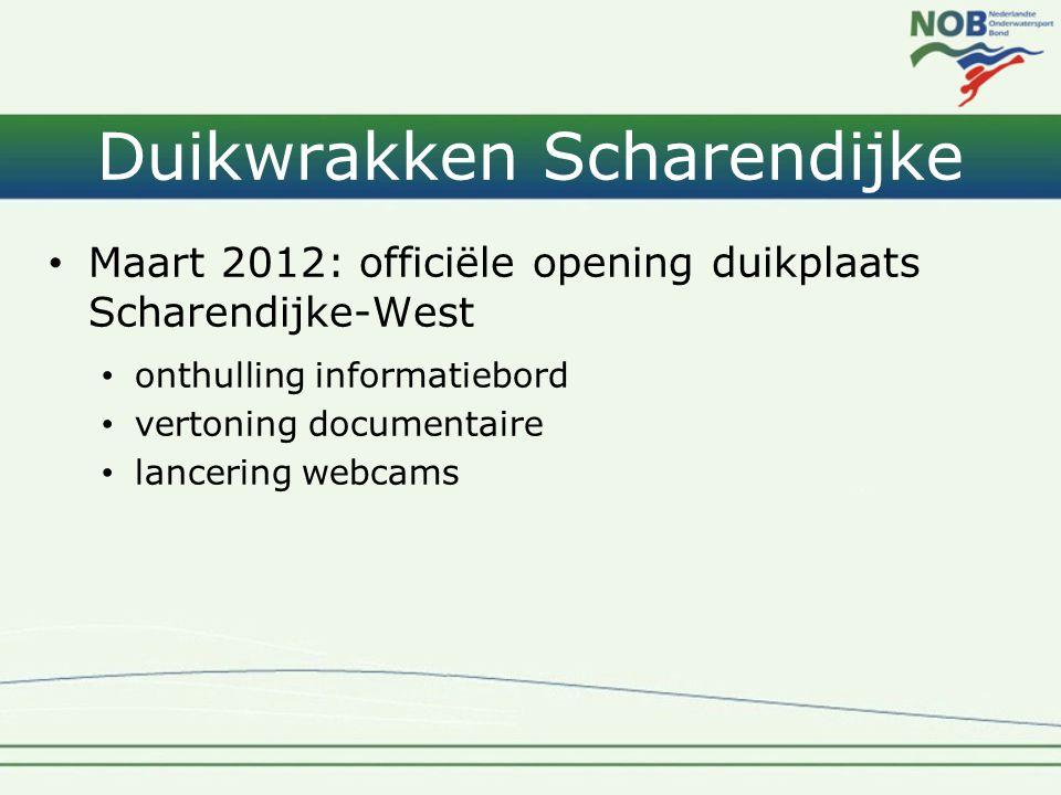 Duikwrakken Scharendijke • Maart 2012: officiële opening duikplaats Scharendijke-West • onthulling informatiebord • vertoning documentaire • lancering