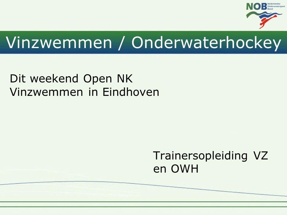 Vinzwemmen / Onderwaterhockey Dit weekend Open NK Vinzwemmen in Eindhoven Trainersopleiding VZ en OWH