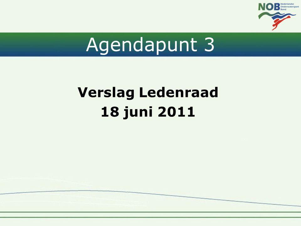Agendapunt 3 Verslag Ledenraad 18 juni 2011