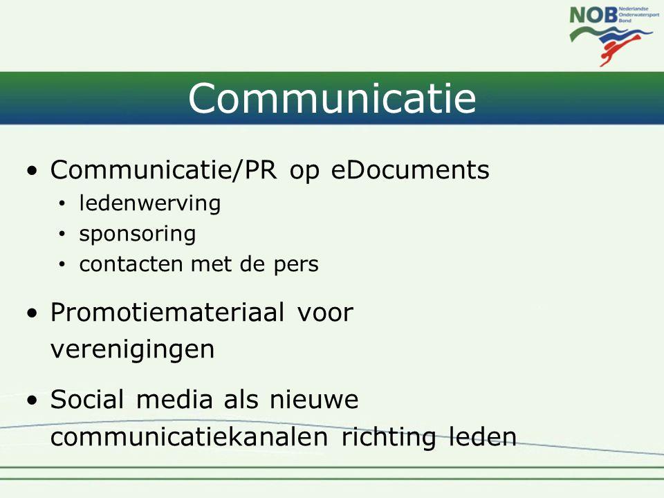 Communicatie •Communicatie/PR op eDocuments • ledenwerving • sponsoring • contacten met de pers •Promotiemateriaal voor verenigingen •Social media als