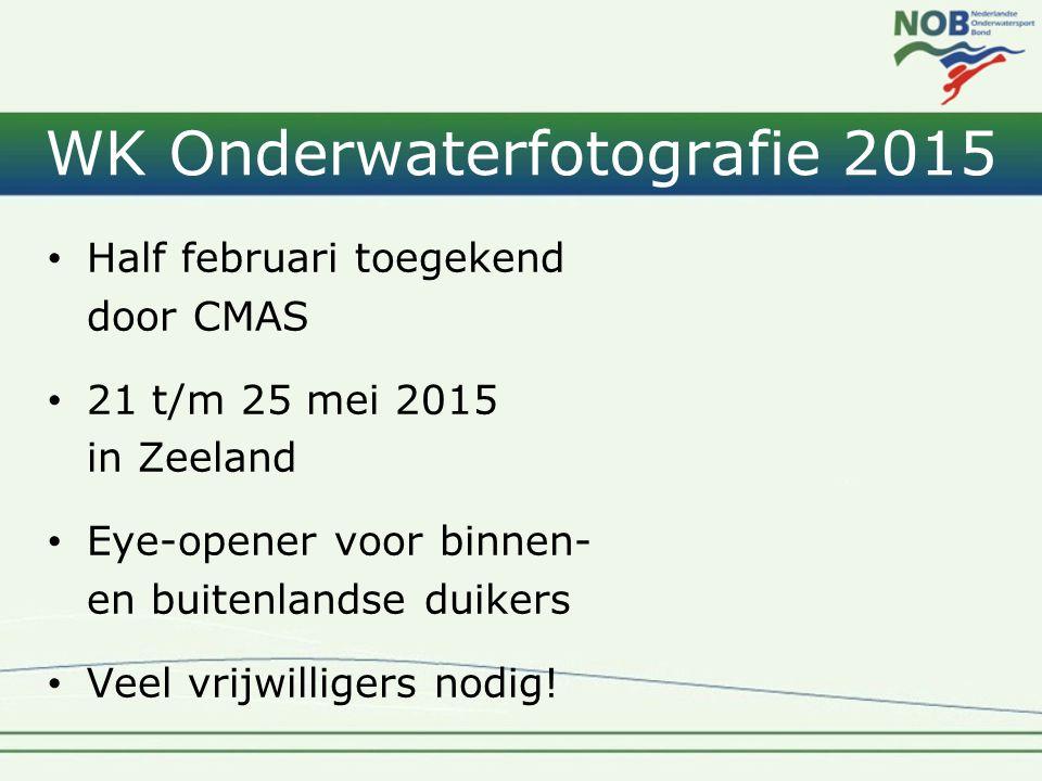 WK Onderwaterfotografie 2015 • Half februari toegekend door CMAS • 21 t/m 25 mei 2015 in Zeeland • Eye-opener voor binnen- en buitenlandse duikers • V
