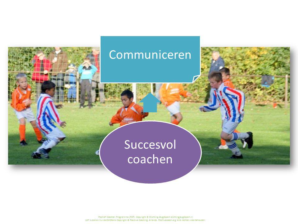 Positief Coachen Programma (PCP) Copyright © Stichting Jeugdsport stichtingjeugdsport.nl LIJF is oké en Vul de EMOtank Copyright © Positive Coaching Alliance.