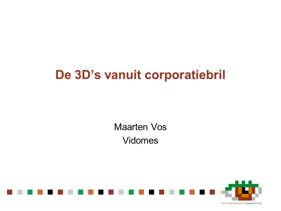 De 3D's vanuit corporatiebril Maarten Vos Vidomes