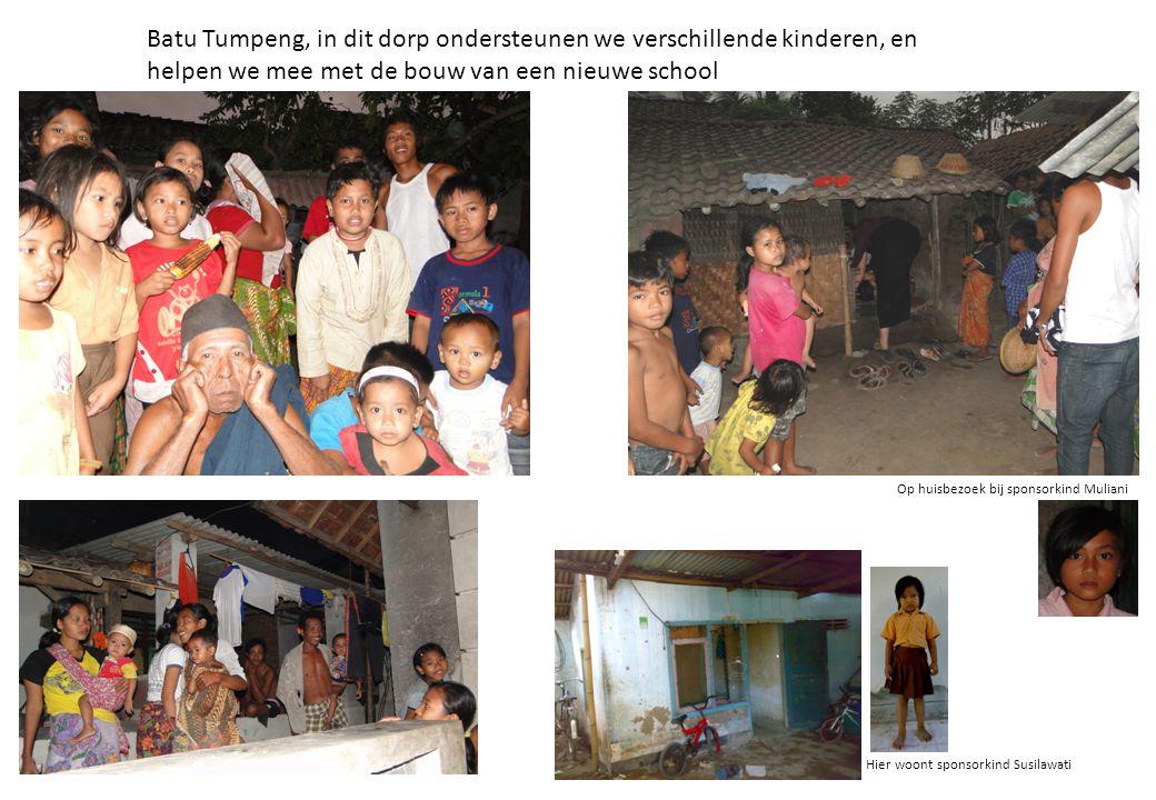 Batu Tumpeng, in dit dorp ondersteunen we verschillende kinderen, en helpen we mee met de bouw van een nieuwe school Op huisbezoek bij sponsorkind Mul